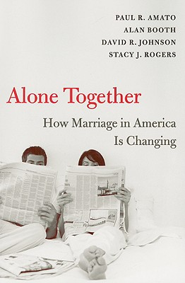 Alone Together By Amato, Paul R./ Booth, Alan/ Johnson, David R./ Rogers, Stacy J.